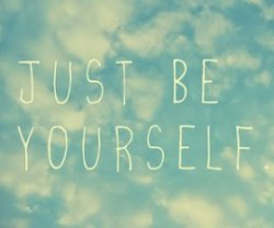Just Be Yourself e1363568890302 About