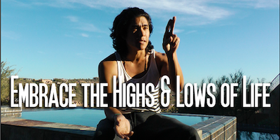 Embrace the Highs and Lows of Life